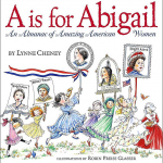 A is for Abigail by Lynne Cheney