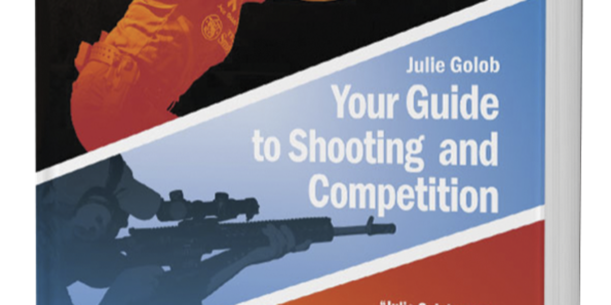 SHOOT: Your Guide to Shooting and Competition by Julie Golob