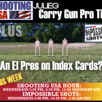Shooting USA-Carry Gun Tip plus El Pres Impossible Shot
