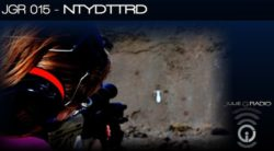 JulieG 015 – NTYDTTRD, Precision Rifle & Dry Fire