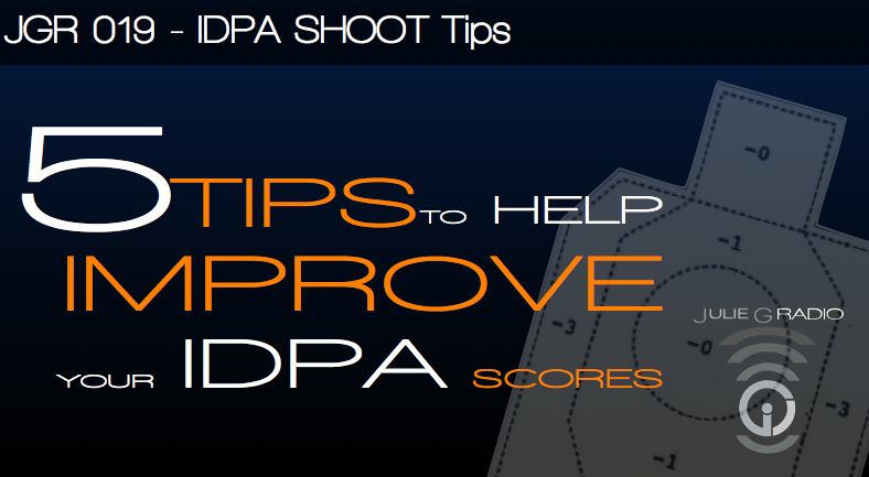 JGR 019 - IDPA SHOOT Tips