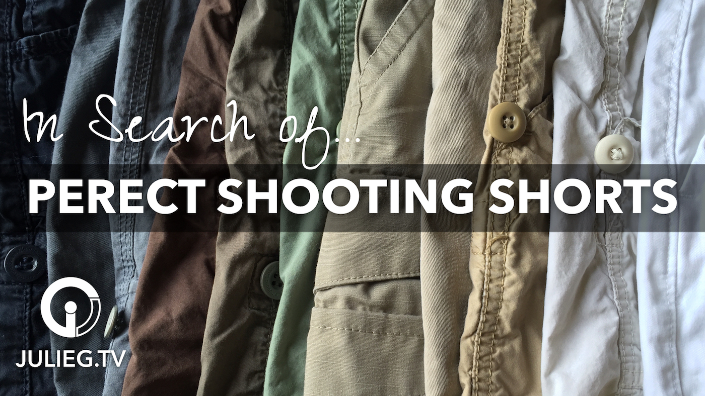 Quest for the perfect shooting shorts!