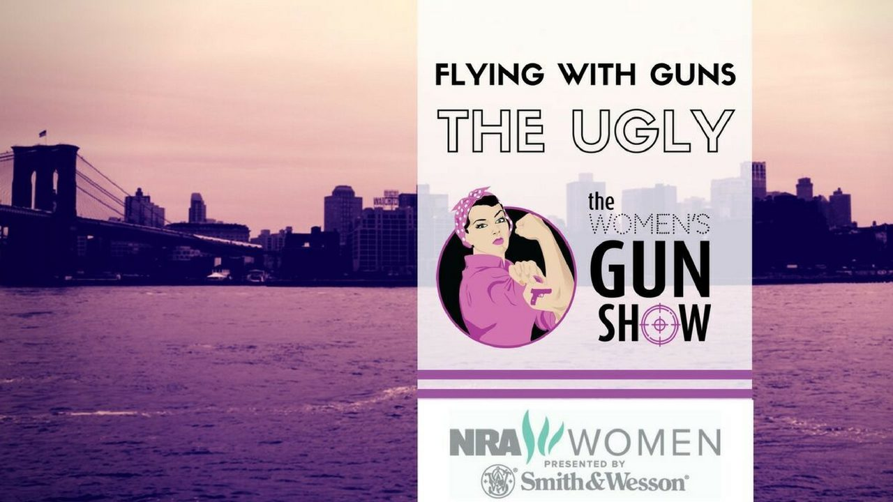 Women's Gun Show Tip Flying with Firearms - The Ugly