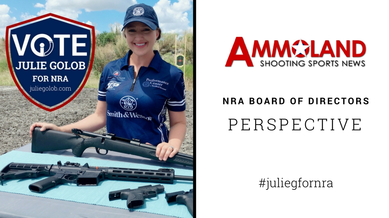 Julie Golob on Perspective and the NRA BOD on Ammoland
